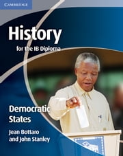 History for the IB Diploma: Democratic States ebook by Bottaro, Jean
