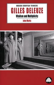 Gilles Deleuze - Vitalism and Multiplicity ebook by John Marks