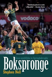 Bokspronge - Goue oomblikke in Springbokrugby ebook by Stephen Nell