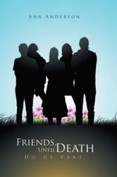 Friends, Until Death Do Us Part ebook by Ann Anderson