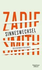 Sinneswechsel - Gelegenheitsessays ebook by Zadie Smith, Tanja Handels