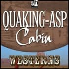 Quaking-Asp Cabin audiobook by Zane Grey