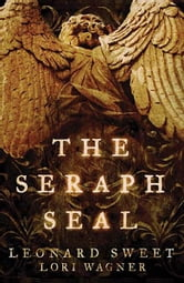 The Seraph Seal ebook by Leonard Sweet,Lori Wagner