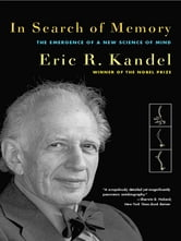 In Search of Memory: The Emergence of a New Science of Mind ebook by Eric R. Kandel