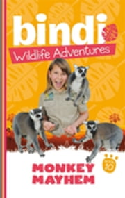 Bindi Wildlife Adventures 10: Monkey Mayhem ebook by Bindi Irwin,Chris Kunz