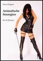 Animalische Sexorgien ebook by David Poppen