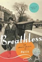 Breathless - An American Girl in Paris ebook by Nancy K. Miller