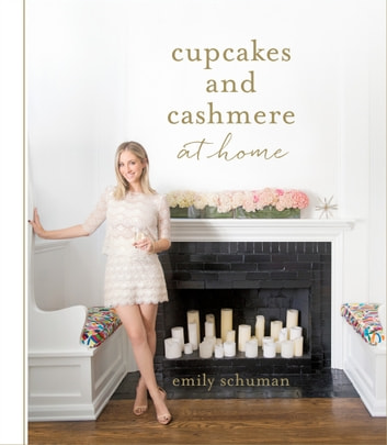 Cupcakes and Cashmere at Home ebook by Emily Schuman