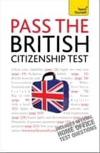 Pass the British Citizenship Test: Teach Yourself ebook by Bernice Walmsley