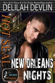 Hot SEAL, New Orleans Nights - SEALs in Paradise ebook by Delilah Devlin