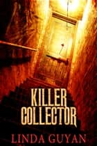 Killer Collector ebook by Linda Guyan