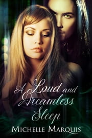 A Loud and Dreamless Sleep ebook by Michelle Marquis