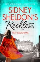 Sidney Sheldon's Reckless ebook by Sidney Sheldon, Tilly Bagshawe
