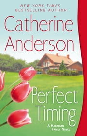 Perfect Timing - A Harrigan Family Novel ebook by Catherine Anderson
