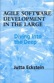 Agile Software Development in the Large - Diving Into the Deep ebook by Jutta Eckstein