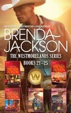 Brenda Jackson The Westmorlands Series Books 21-25 - 5 Book Box Set ebook by Brenda Jackson