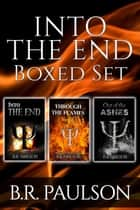Into the End Boxed Set - Into the End, #5 ebook by B.R. Paulson