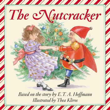 The Story of the Nutcracker Audio audiobook by E.T.A. Hoffman