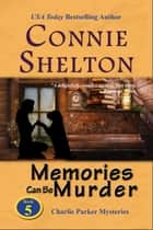 Memories Can Be Murder ebook by Connie Shelton