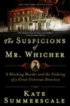 The Suspicions of Mr. Whicher ebook by Kate Summerscale