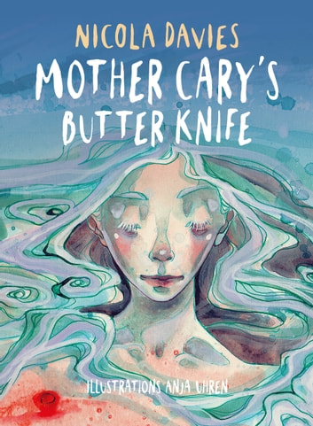 Mother Cary's Butter Knife ebook by Nicola Davies