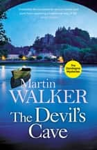 The Devil's Cave - Fear and superstition stalk Bruno as he grapples with his latest case ebook by Martin Walker