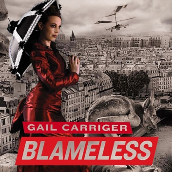 Blameless - Book 3 of The Parasol Protectorate audiobook by Gail Carriger