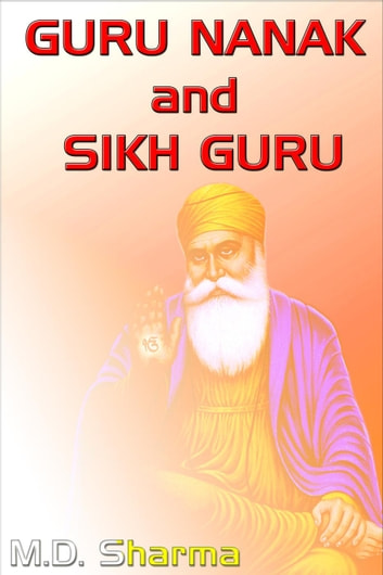 Guru Nanak and Sikh Guru ebook by M.D. Sharma