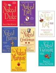 Sally MacKenzie Bundle: The Naked Earl, The Naked Gentleman, The Naked Marquis, The Naked Baron, The Naked Duke, The Naked Viscount, The Naked King ebook by Sally MacKenzie