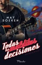 Todas las malditas decisiones 電子書 by May Boeken