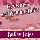 Brownies and Broomsticks audiobook by Bailey Cates