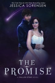 The Promise (Fallen Star Series, Book 4) ebook by Jessica Sorensen