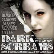 Dark Screams - Volume Five audiobook by Kealan Patrick Burke, J. Kenner, Bentley Little,...