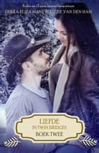 Liefde in Twin Bridges: boek twee - Liefde in Twin Bridges, #2 ebook by Debra Eliza Mane, Lizzie van den Ham