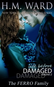 Life Before Damaged Vol. 2 (The Ferro Family) ebook by H.M. Ward