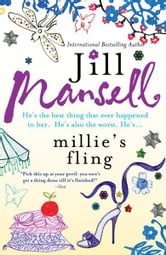 Millie's Fling - A fresh, witty British romantic comedy of finding love in unexpected places ebook by Jill Mansell