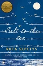 Salt to the Sea ebook by Ruta Sepetys, Matt Jones, Matt Jones