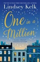 One in a Million: The No.1 bestseller and the perfect romance for spring 2019 電子書 by Lindsey Kelk