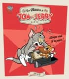 Tom and Jerry, attrape-moi si tu peux ! ebook by Emmanuelle Lepetit