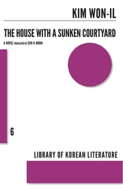 House with a Sunken Courtyard ebook by Kim Won-il,Ji-moon Suh