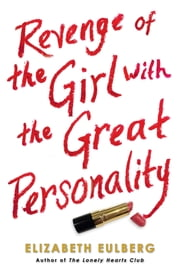 Revenge of the Girl With the Great Personality ebook by Elizabeth Eulberg