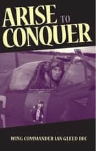 Arise to Conquer ebook by