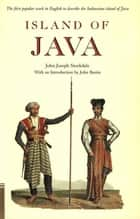 Island of Java ebook by John Joseph Stockdale,John Bastin