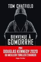 Bienvenue à Gomorrhe - Prix Douglas Kennedy 2020 du meilleur thriller étranger ebook by Tom Chatfield, Valery Lameignere