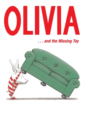 Olivia . . . and the Missing Toy ebook by Ian Falconer