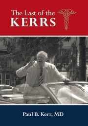 The Last of the Kerrs ebook by Paul B. Kerr, MD