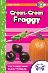 Green, Green Froggy Read Along ebook by Kim Mitzo Thompson,Karen Mitzo Hilderbrand