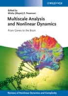 Multiscale Analysis and Nonlinear Dynamics - From Genes to the Brain ebook by Misha Meyer Pesenson, Heinz Georg Schuster