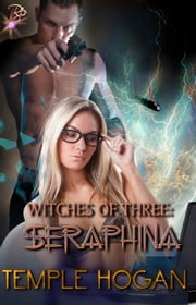 Witches of Three: Seraphina - Witches of Three Series, Book Three ebook by Temple Hogan