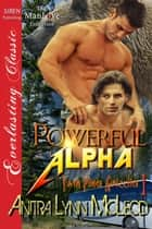 Powerful Alpha ebook by Anitra Lynn McLeod